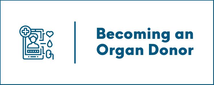 Becoming an Organ Donor