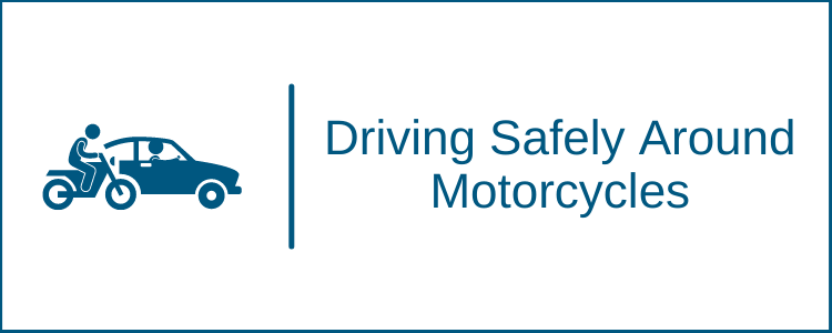 Driving Safely Around Motorcycles
