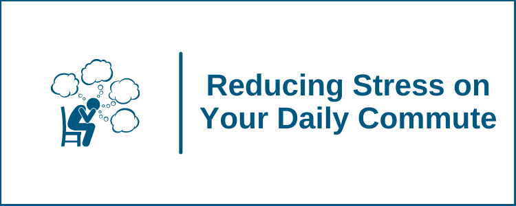 Reducing Stress on Your Daily Commute