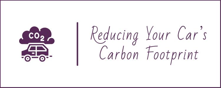 Reducing Your Car's Carbon Footprint