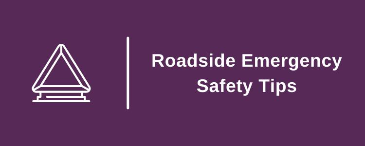Roadside Emergency Safety Tips