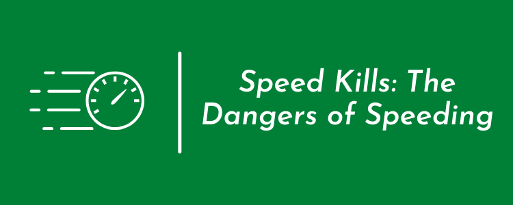 Speed Kills: The Dangers of Speeding