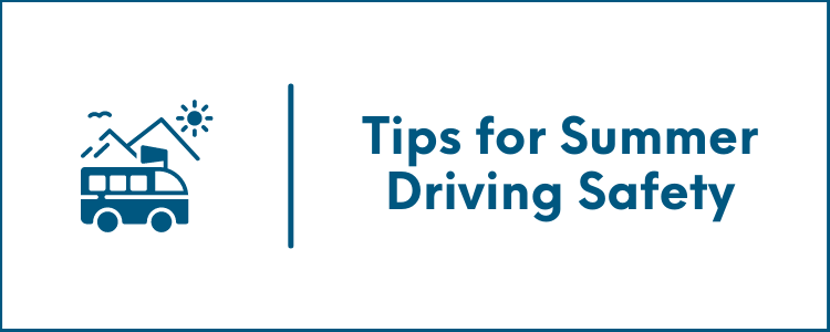 Tips for Summer Driving Safety