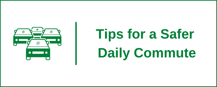 Tips for a Safer Daily Commute