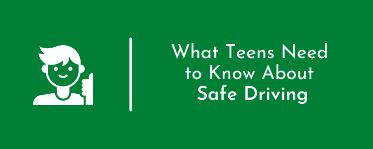 What Teens Need to Know About Safe Driving