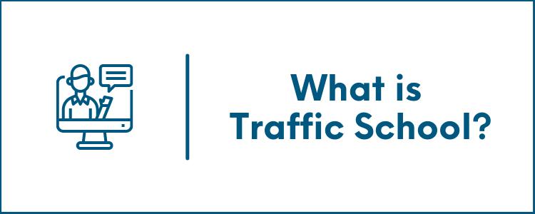 What is Traffic School?