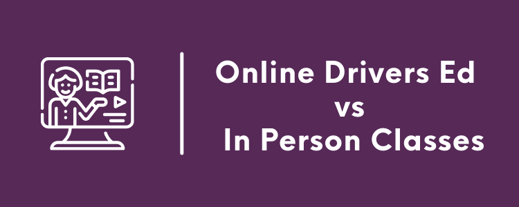 Online Drivers Ed vs In Person Classes