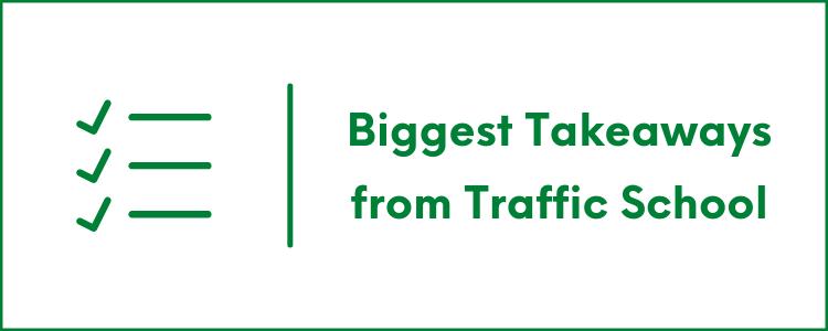 The 3 Biggest Takeaways From Traffic School