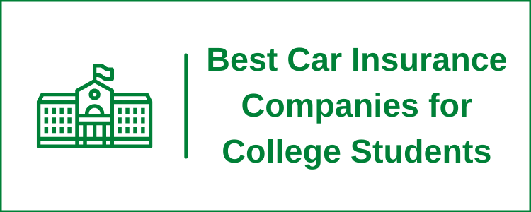 Top 5 Best Car Insurance Companies for College Students
