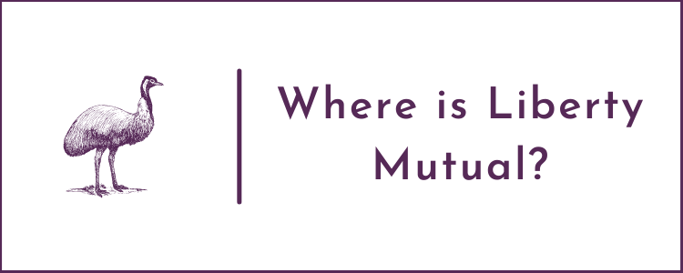 Where is Liberty Mutual?